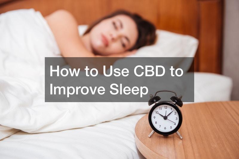 How to Use CBD to Improve Sleep