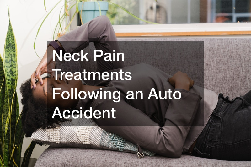 Neck Pain Treatments Following an Auto Accident