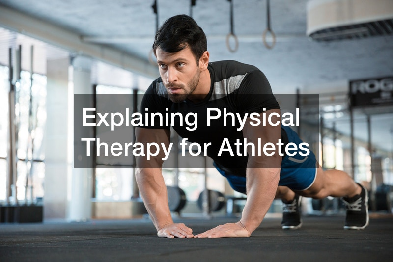 Explaining Physical Therapy for Athletes