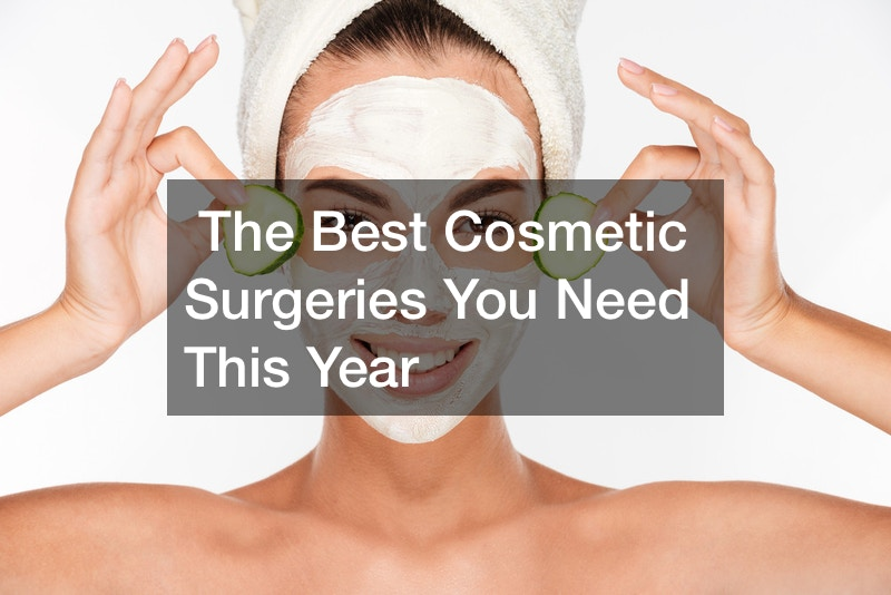 The Best Cosmetic Surgeries You Need This Year
