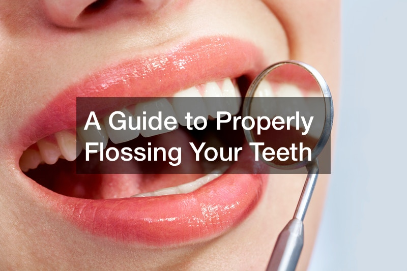 A Guide to Properly Flossing Your Teeth